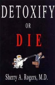Detoxify or Die - Rogers