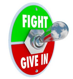 Fight or Give In